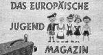 Das Europäische Jugendmagazin