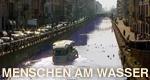 Menschen am Wasser – Bild: arte/WDR