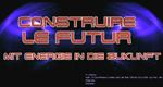 Mit Energie in die Zukunft – Bild: arte