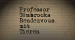 Professor Tembrocks Rendezvous mit Tieren