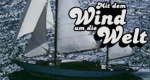 Mit dem Wind um die Welt – Bild: Rialto Film