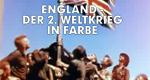 England – Der 2. Weltkrieg in Farbe