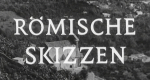 Römische Skizzen – Bild: BR (Screenshot)