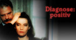 Diagnose: positiv