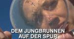 Dem Jungbrunnen auf der Spur – Bild: Telepool