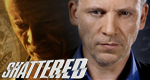 Shattered – Bild: Global TV