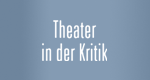 Theater in der Kritik