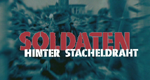 Soldaten hinter Stacheldraht – Bild: MDR/Stift. Preuß. Kulturbesitz