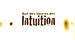 Auf den Spuren der Intuition – Bild: BR alpha