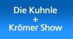 Die Kuhnle + Krömer Show