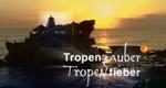 Tropenzauber – Tropenfieber – Bild: ZDF