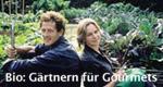 Bio: Gärtnern für Gourmets – Bild: RTL Living