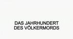Das Jahrhundert des Völkermords – Bild: Screenshot ARD-alpha
