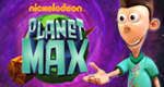 Planet Max – Bild: Viacom International Inc.