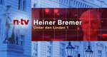 Heiner Bremer - Unter den Linden 1 – Bild: n-tv