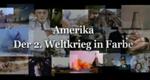 Amerika – Der 2. Weltkrieg in Farbe – Bild: Discovery Communications, LLC