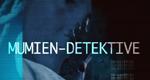 Mumien-Detektive – Autopsie der Vergangenheit – Bild: Discovery Communications, LLC.