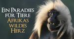 Ein Paradies für Tiere - Afrikas wildes Herz – Bild: BBC
