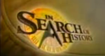 In Search of History – Bild: History Channel