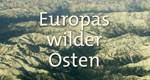 Europas wilder Osten – Bild: Ottonia Media