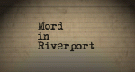 Mord in Riverport