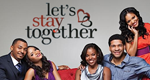 Let's Stay Together – Bild: BET Black Entertainment Television