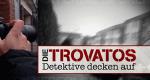 Die Trovatos - Detektive decken auf – Bild: RTL