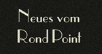 Neues vom Rond Point