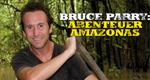 Bruce Parry: Abenteuer Amazonas – Bild: BBC