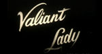 Valiant Lady