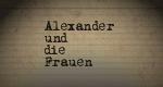 Alexander und die Frauen