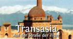 Transasia – Auf der Straße der Tiger