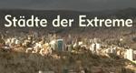 Städte der Extreme – Bild: arte