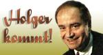 Holger kommt!