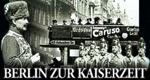 Berlin zur Kaiserzeit – Bild: GVK/Chronos Film