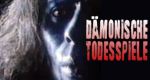 Dämonische Todesspiele