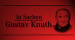 In Sachen Gustav Knuth