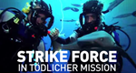 Strike Force – In tödlicher Mission – Bild: National Geographic Channel
