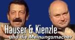 Hauser & Kienzle…und die Meinungsmacher
