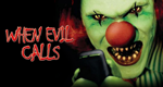 When Evil Calls – Bild: MyVideo/Pure Grass Films