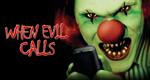 When Evil Calls – Bild: MyVideo/Pure Grass Films