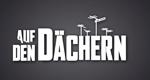 Auf den Dächern – Bild: ZDF