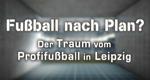 Fußball nach Plan – Bild: mdr (Screenshot)