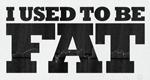 I Used To Be Fat – Bild: MTV