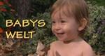 Babys Welt – Bild: Servus TV (Screenshot)