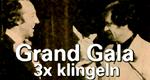 Grand Gala - 3x klingeln