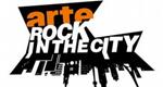 ARTE Rock & The City – Bild: arte