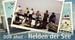 DDR ahoi! – Bild: mdr