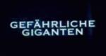 Gefährliche Giganten – Bild: National Geographic Channel