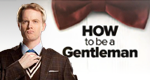 How to be a Gentleman – Bild: CBS Interactive